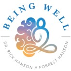 Being Well Podcast Interview with Rick and Forrest Hanson: Mindful Practice in the Real World